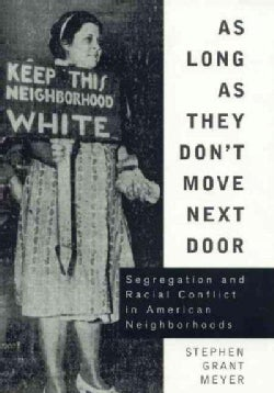 As Long As They Don't Move Next Door: Segregation and Racial Conflict in American Neighborhoods (Hardcover)