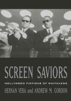 Screen Saviors: Hollywood Fictions of Whiteness (Paperback)