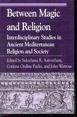 Between Magic and Religion: Interdisciplinary Studies in Ancient Mediterranean Religion and Society (Paperback)