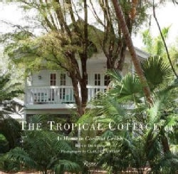 The Tropical Cottage: At Home in Coconut Grove (Hardcover)