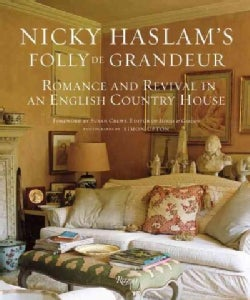 Nicky Haslam&#39;s Folly De Grandeur: Romance and Revival in an English Country House (Hardcover)