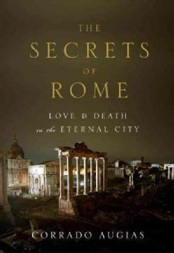 The Secrets of Rome: Love & Death in the Eternal City (Paperback)