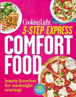 Cooking Light 3-Step Express Comfort Food: Hearty Favorites for Weeknight Cravings (Paperback)