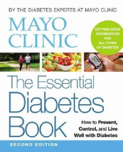 Mayo Clinic the Essential Diabetes Book (Paperback)