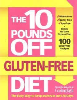The 10 Pounds Off Gluten-Free Diet: The Easy Way to Drop Inches in Just 28 Days (Paperback)