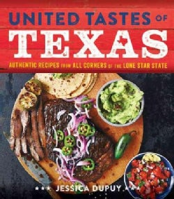 United Tastes of Texas: Authentic Recipes from All Corners of the Lone Star State (Hardcover)