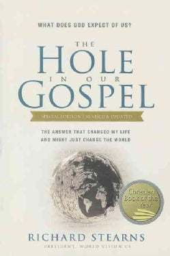 The Hole in Our Gospel: What Does God Expect of Us?  The Answer That Changed My Life and Might Just Change the World (Paperback)