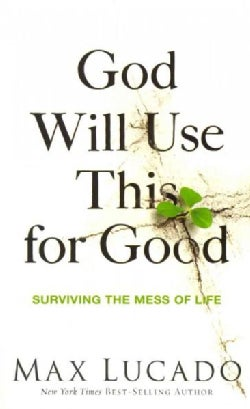 God Will Use This for Good: Surviving the Mess of Life (Paperback)