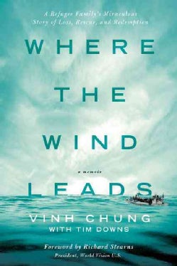 Where the Wind Leads: A Refugee Family's Miraculous Story of Loss, Rescue, and Redemption (Hardcover)