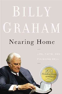 Nearing Home: Life, Faith, and Finishing Well (Hardcover)