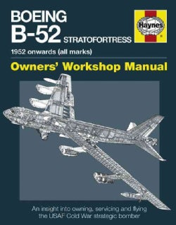 Haynes Boeing B-52 Stratofortress: 1952 Onwards (All Marks) (Hardcover)