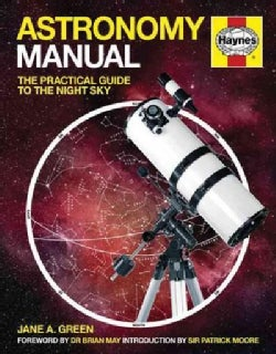 Astronomy Manual: The Practical Guide to the Night Sky (Paperback)