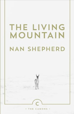 The Living Mountain: A Celebration of the Cairngorm Mountains of Scotland (Paperback)
