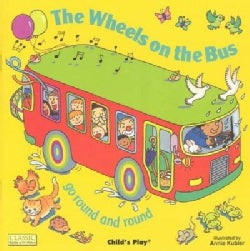 The Wheels on the Bus Go Round and Round (Paperback)