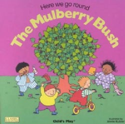 Here We Go Round the Mulberry Bush (Board book)