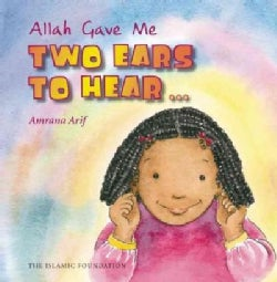 Allah Gave Me Two Ears to Hear (Hardcover)