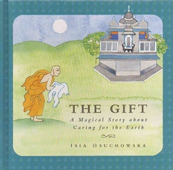 The Gift: A Magical Story About Caring for the Earth (Hardcover)