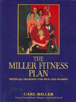 The Miller Fitness Plan: Physical Training for Men And Women (Paperback)