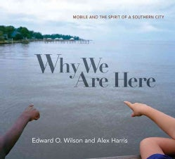Why We Are Here: Mobile and the Spirit of a Southern City (Hardcover)