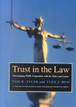 Trust in the Law: Encouraging Public Cooperation With the Police and Courts (Hardcover)