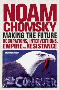 Making the Future: Occupations, Interventions, Empire and Resistance (Paperback)