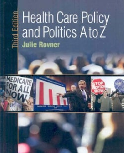 Health Care Policy and Politics A to Z (Hardcover)