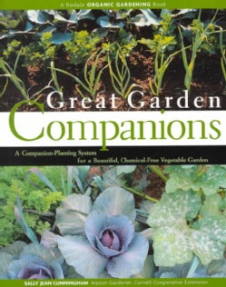 Great Garden Companions: A Companion-Planting System for a Beautiful, Chemical-Free Vegetable Garden (Paperback)