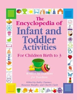 The Encyclopedia of Infant And Toddler Activities: For Children Birth to 3 (Paperback)