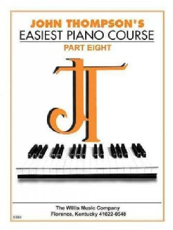 John Thompson's Easiest Piano Course, 8 (Paperback)