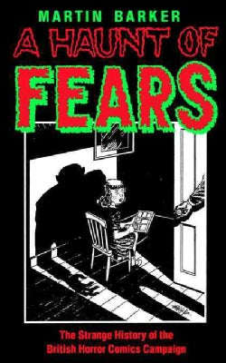 A Haunt of Fears: The Strange History of the British Horror Comics Campaign (Paperback)