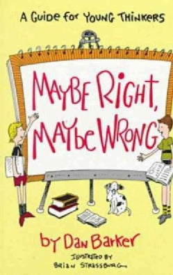 Maybe Right, Maybe Wrong: A Guide for Young Thinkers (Paperback)