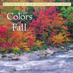 Colors of Fall: A Celebration of New England's Foliage Season (Hardcover)