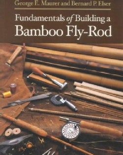 Fundamentals of Building a Bamboo Fly-Rod (Paperback)