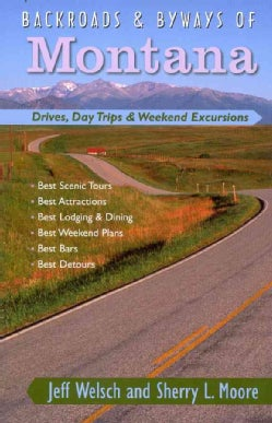 Backroads & Byways of Montana: Drives, Day Trips & Weekend Excursions (Paperback)