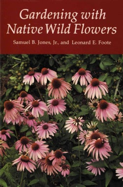 Gardening With Native Wild Flowers (Paperback)
