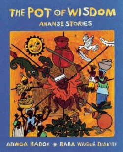 The Pot of Wisdom: Ananse Stories (Paperback)