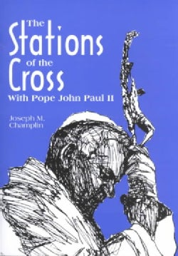 The Stations of the Cross With Pope John Paul II (Paperback)