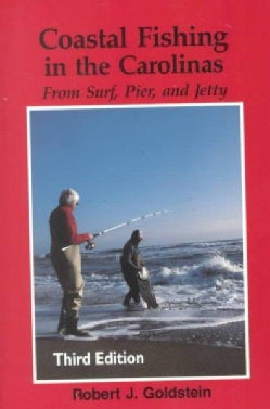 Coastal Fishing in the Carolinas: From Surf, Pier, and Jetty (Paperback)