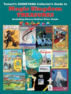 Tomarts Disneyana Collector's Guide to Magic Kingdom Treasures: Including Disney Dollars Price Guide (Paperback)