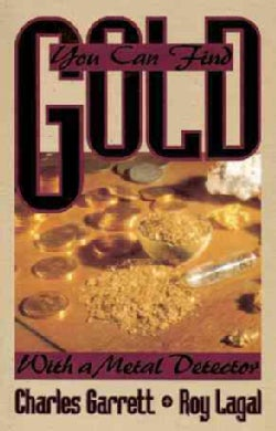 You Can Find Gold: With a Metal Detector (Paperback)
