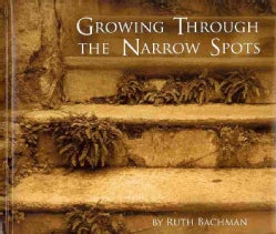 Growing Through the Narrow Spots (Hardcover)