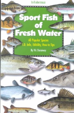 Sport Fish of Fresh Water: All Popular Species I.D. Info, Edibility, How-To Tips (Paperback)