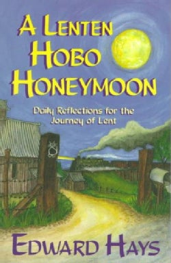 A Lenten Hobo Honeymoon: Daily Reflections for the Journey of Lent (Paperback)