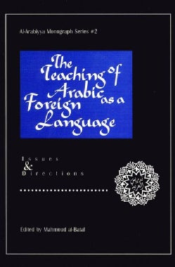 The Teaching of Arabic As a Foreign Language: Issues and Directions (Paperback)