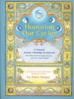 Honoring Our Cycles: A Natural Family Planning Workbook (Paperback)