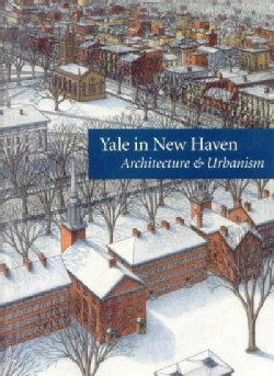 Yale in New Haven: Architecture and Urbanism (Paperback)