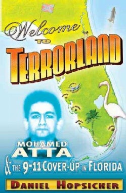 Welcome To Terrorland: Mohamed Atta & The 9-11 Cover-Up In Florida (Paperback)
