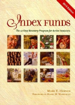 Index Funds: The 12-Step Recovery Program for Active Investors, 2013 (Hardcover)