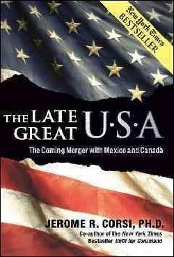 The Late Great USA: The Coming Merger with Mexico and Canada (Hardcover)