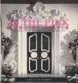 In the Pink: Dorothy Draper America's Most Fabulous Decorator (Hardcover)